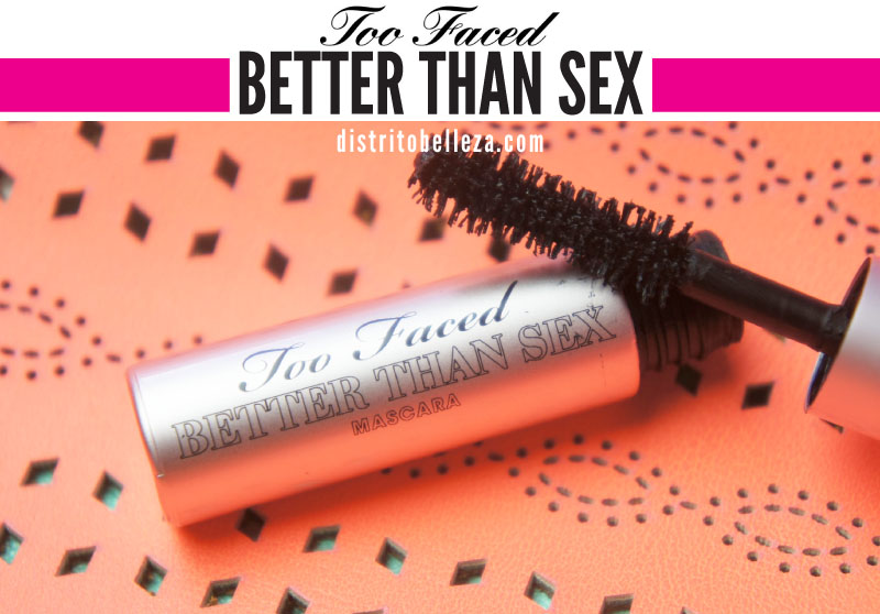 rímel too faced better than sex distrito belleza