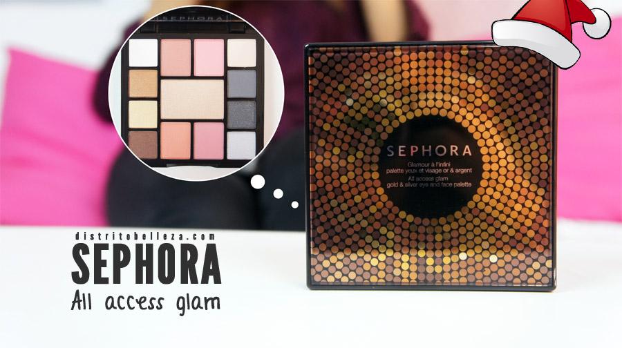 Sephora All access glam Distrito Belleza