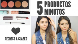 5 Producto 5 minutos maquillaje regreso a clases distrito belleza